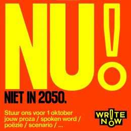 Write Now! Nu niet in 2050 schrijfwedstrijd